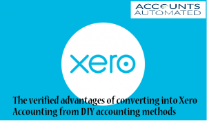 The verified advantages of converting into Xero Accounting from DIY accounting methods